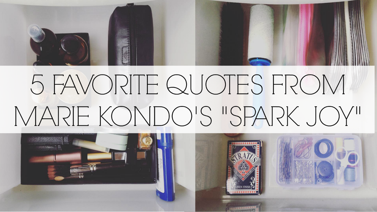 """5 FAVORITE QUOTES FROM MARIE KONDO'S """"SPARK JOY"""""""